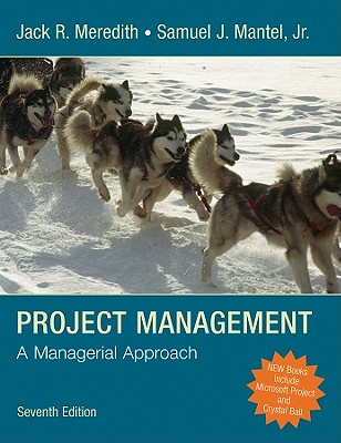 Project Management: A Managerial Approach - Meredith, Jack R, and Mantel, Samuel J, Jr.