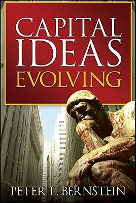 Capital Ideas Evolving - Bernstein, Peter L