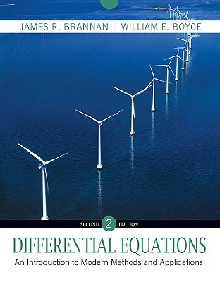 Differential Equations: An Introduction to Modern Methods and Applications - Brannan, James R, and Boyce, William E