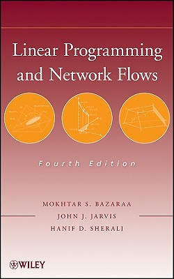 Linear Programming and Network Flows - Bazaraa, Mokhtar S, and Jarvis, John J, and Sherali, Hanif D, Professor