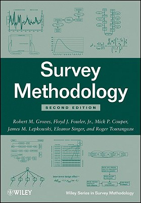 Survey Methodology - Groves, Robert M, and Fowler, Floyd J, Dr., Jr., and Couper, Mick P, PhD