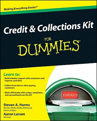 Credit & Collections Kit for Dummies - Larson, Aaron, and Harms, Steven A