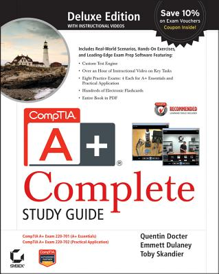 CompTIA A+ Complete Deluxe Study Guide - Docter, Quentin, and Dulaney, Emmett, and Skandier, Toby