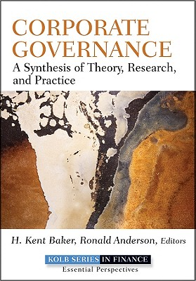 Corporate Governance: A Synthesis of Theory, Research, and Practice - Baker, H Kent (Editor), and Anderson, Ronald (Editor)