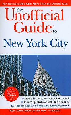 The Unofficial Guide to New York City - Zibart, Eve, and Lane, Lea, and Starmer, Aaron