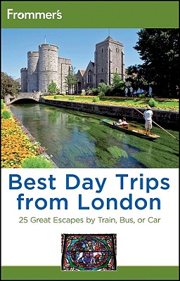 Frommer's Best Day Trips from London: 25 Great Escapes by Train, Bus or Car - Brewer, Stephen, and Olson, Donald