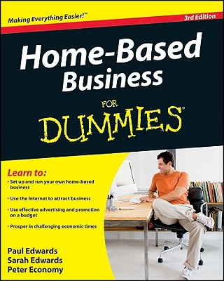 Home-Based Business for Dummies - Edwards, Paul, Professor, and Edwards, Sarah, and Economy, Peter