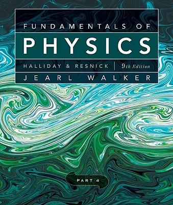 Fundamentals of Physics, Part 4 - Walker, Jearl