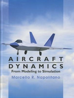 Aircraft Dynamics: from Modeling to Simulation - Napolitano, Marcello R.