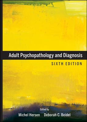 Adult Psychopathology and Diagnosis - Hersen, Michel (Editor), and Beidel, Deborah C. (Editor)