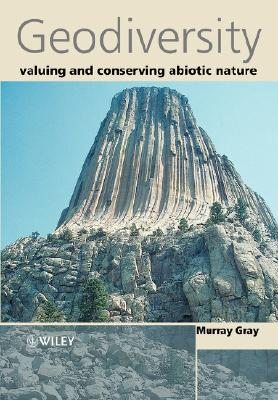 Geodiversity: Valuing and Conserving Abiotic Nature - Gray, J M, and Gray, Murray, and Gray, Murray