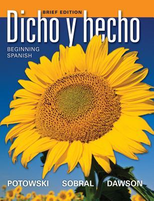 Dicho y Hecho: Beginning Spanish - Dawson, Laila M, and Potowski, Kim, and Sobral, Silvia