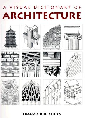 A Visual Dictionary of Architecture - Ching, Francis D K