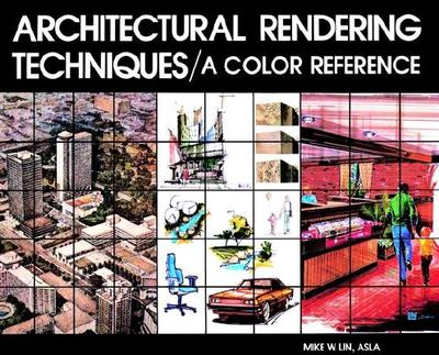 Architectural Rendering Techniques: A Color Reference - Lin, Mike W
