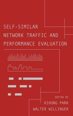 Self-Similar Network Traffic and Performance Evaluation - Park, Kihong, and Park, Kihong (Editor), and Willinger