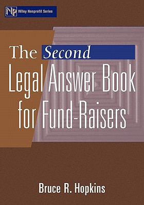 The Second Legal Answer Book for Fund-Raisers - Hopkins, Bruce R