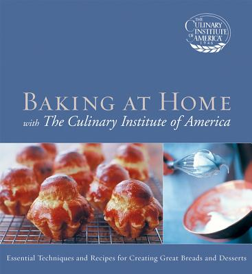 Baking at Home with the Culinary Institute of America - Culinary Institute of America
