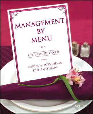 Management by Menu - Kotschevar, Lendal Henry, and Withrow, Diane