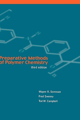 Preparative Methods of Polymer Chemistry - Sorenson, Wayne, and Campbell, Tod W, and Sweeny, Fred