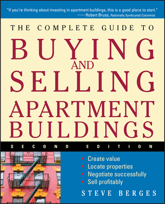 The Complete Guide to Buying and Selling Apartment Buildings - Berges, Steve