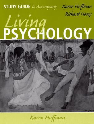 Living Psychology Study Guide - Huffman, Karen