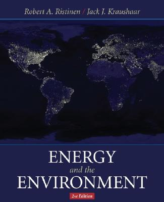 Energy and the Environment - Ristinen, Robert A, and Kraushaar, Jack P