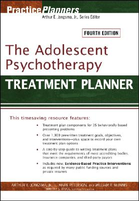 The Adolescent Psychotherapy Treatment Planner - Jongsma, Arthur E, Jr., and Peterson, L Mark, and McInnis, William P