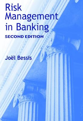 Risk Management in Banking - Bessis, Joel, and Bessis, Jokl, and Bessis, Joal