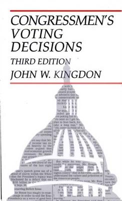 Congressmen's Voting Decisions - Kingdon, John W