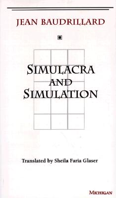 Simulacra and Simulation - Baudrillard, Jean, Professor, and Glaser, Sheila (Translated by)
