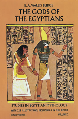 The Gods of the Egyptians, Volume 2 - Budge, E A Wallis, Professor