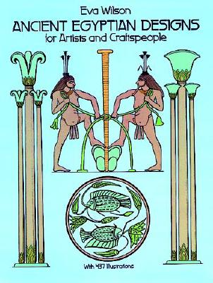 Ancient Egyptian Designs for Artists and Craftspeople - Wilson, Eva
