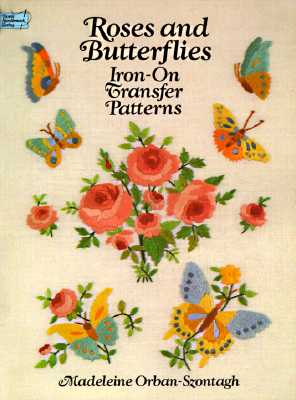 Roses and Butterflies Iron-On Transfer Patterns - Orban-Szontagh, Madeleine