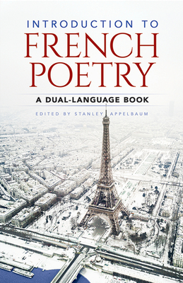 Introduction to French Poetry: A Dual-Language Book - Appelbaum, Stanley (Editor)