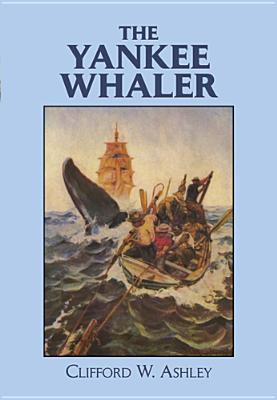The Yankee Whaler - Ashley, Clifford W