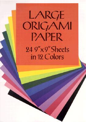 Large Origami Paper: 24 9 X 9 Sheets in 12 Colors - Dover Publications Inc (Creator), and Origami