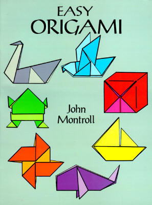 Easy Origami - Montroll, John, and Origami