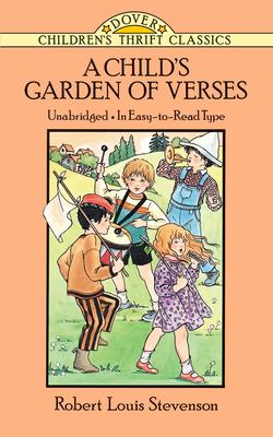 A Child's Garden of Verses - Stevenson, Robert Louis, and Children's Dover Thrift