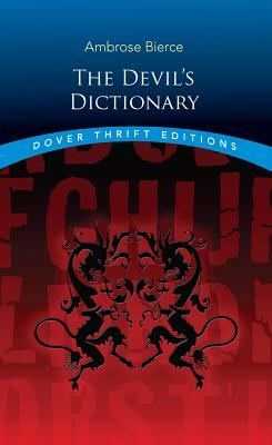 The Devil's Dictionary - Bierce, Ambrose (Preface by)