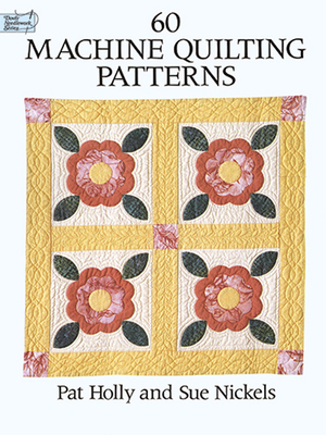60 Machine Quilting Patterns - Holly, Pat, and Nickels, Sue