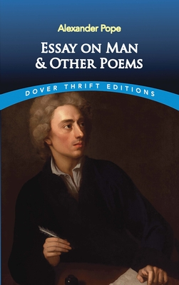 Essay on Man and Other Poems - Pope, Alexander, and Dover Thrift Editions