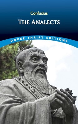 The Analects - Confucius, and Dover Thrift Editions, and Soothill, William Edward