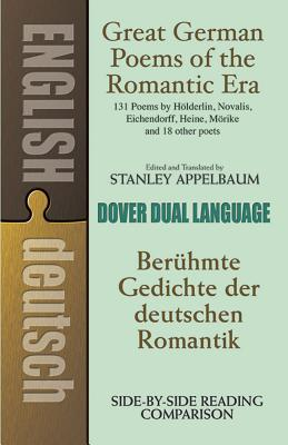 Great German Poems of the Romantic Era: A Dual-Language Book - Appelbaum, Stanley (Editor)