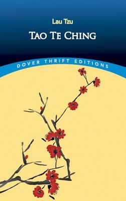 Tao Te Ching - Tze, Lao, and Lao-Tzu, and Laozi