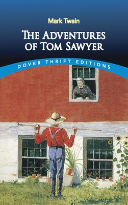 The Adventures of Tom Sawyer - Twain, Mark, and Dover Thrift Editions