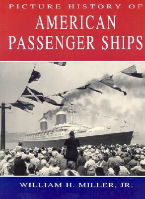 Picture History of American Passenger Ships - Miller, William Hughes, and Miller, N
