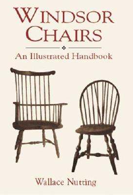 Windsor Chairs - Nutting, Wallace, and Linoff, Victor M (Introduction by)