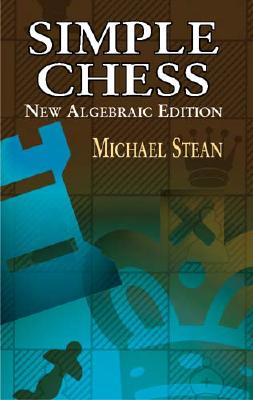 Simple Chess - Stean, Michael, and Wilson, Fred (Editor)