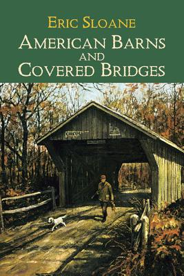 American Barns and Covered Bridges - Sloane, Eric