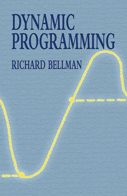 Dynamic Programming - Bellman, Richard Ernest